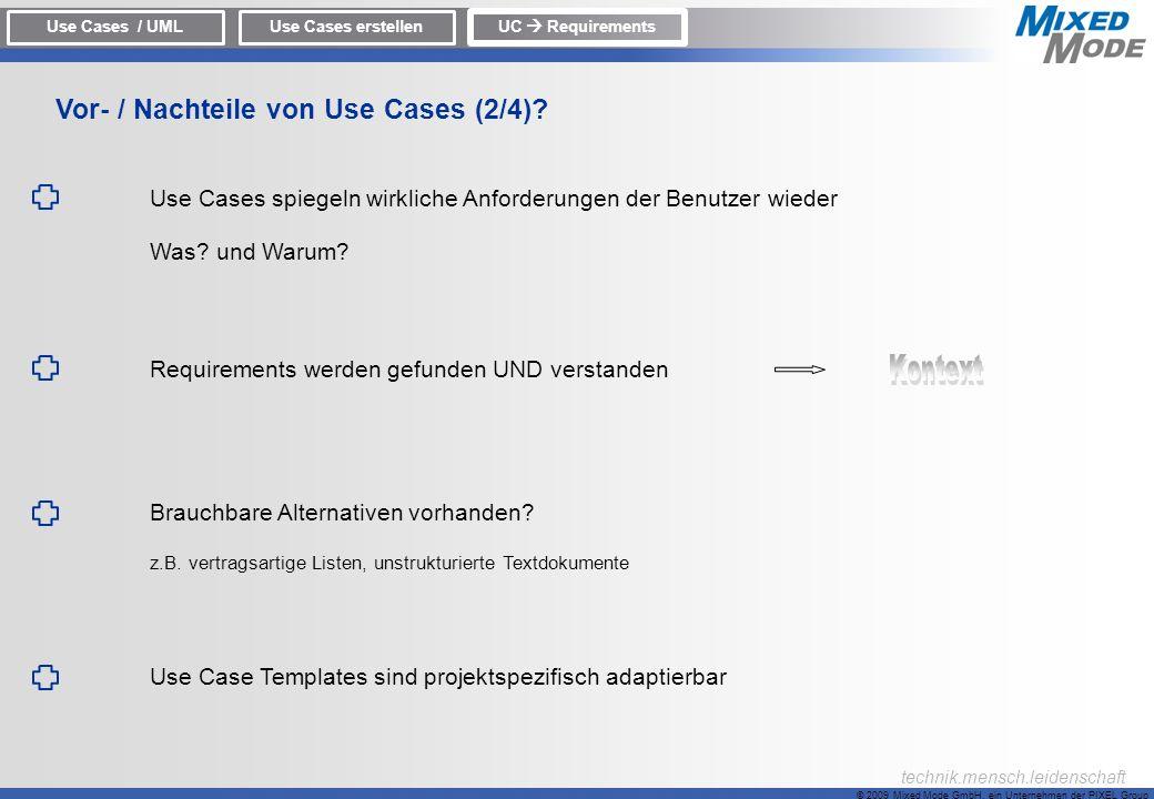© 2009 Mixed Mode GmbH, ein Unternehmen der PIXEL Group technik.mensch.leidenschaft Use Cases spiegeln wirkliche Anforderungen der Benutzer wieder Was