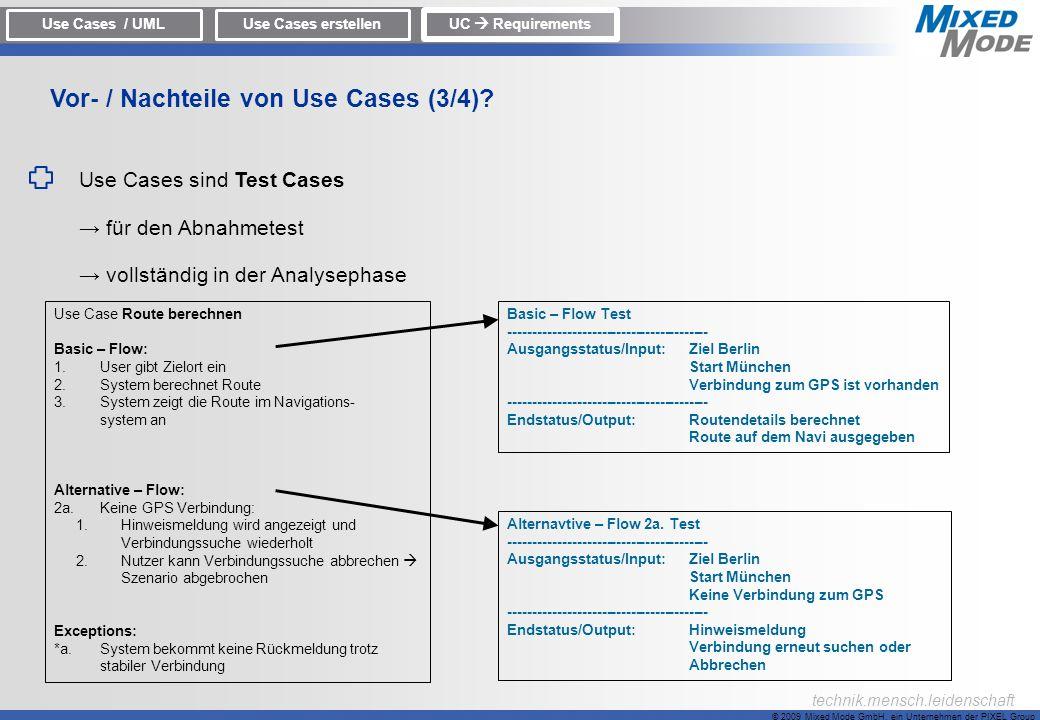 © 2009 Mixed Mode GmbH, ein Unternehmen der PIXEL Group technik.mensch.leidenschaft Use Cases sind Test Cases für den Abnahmetest vollständig in der A