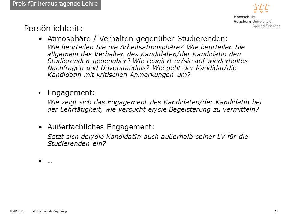 18.01.2014© Hochschule Augsburg10 Persönlichkeit: Atmosphäre / Verhalten gegenüber Studierenden: Wie beurteilen Sie die Arbeitsatmosphäre.