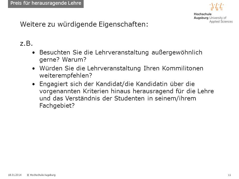 18.01.2014© Hochschule Augsburg11 Weitere zu würdigende Eigenschaften: z.B.