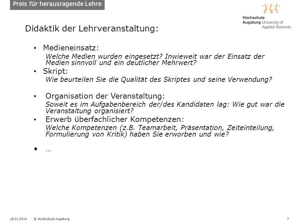 18.01.2014© Hochschule Augsburg7 Didaktik der Lehrveranstaltung: Medieneinsatz: Welche Medien wurden eingesetzt? Inwieweit war der Einsatz der Medien