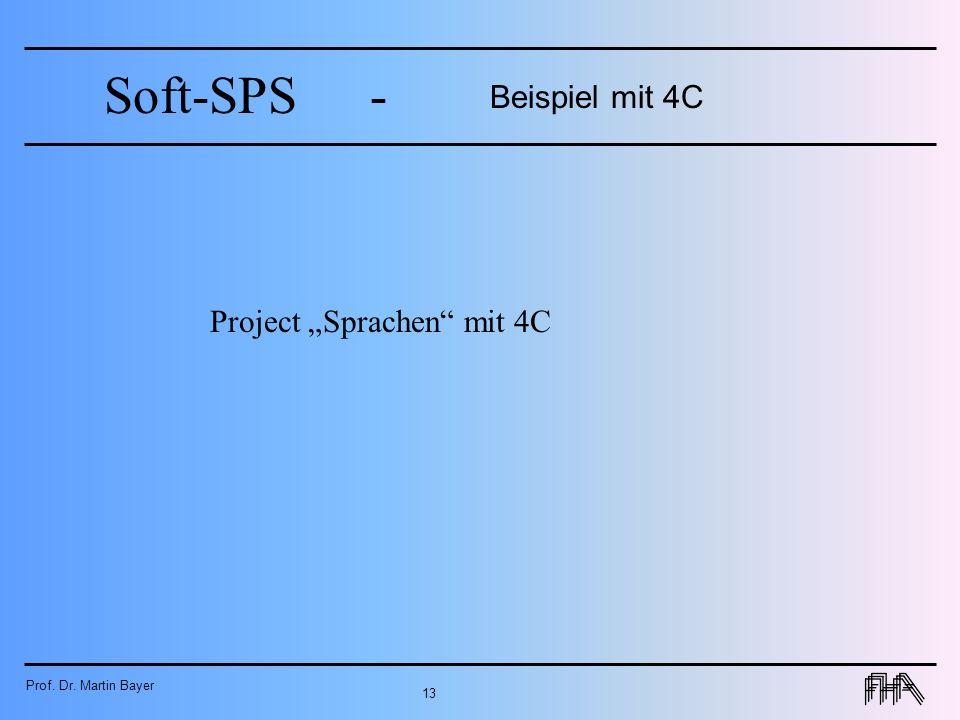 Prof. Dr. Martin Bayer 13 Soft-SPS- Beispiel mit 4C Project Sprachen mit 4C