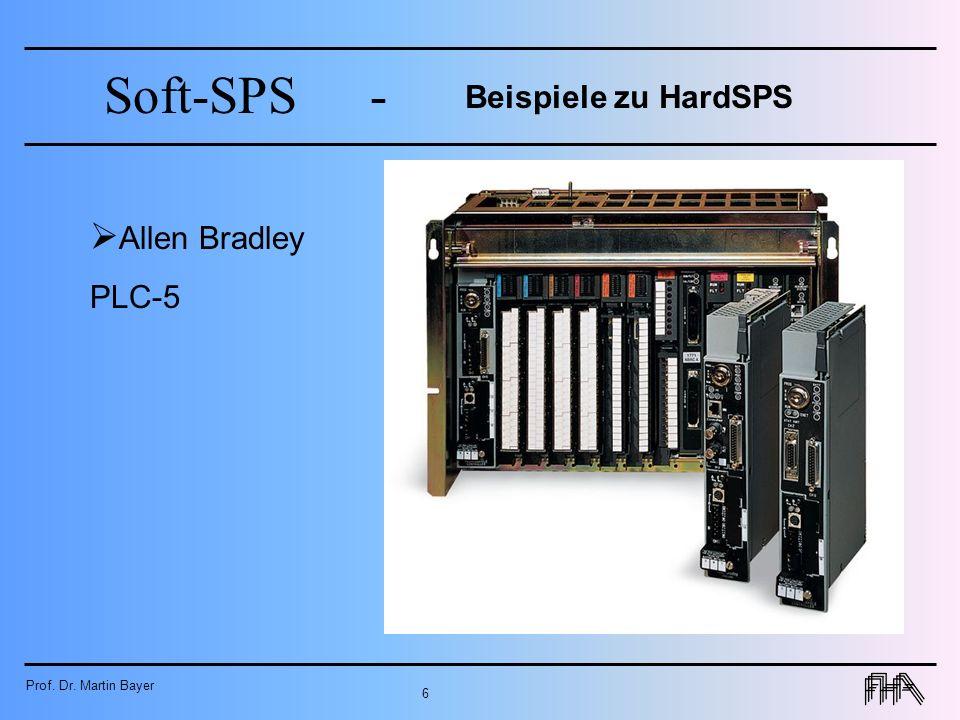 Prof. Dr. Martin Bayer 6 Soft-SPS- Beispiele zu HardSPS Allen Bradley PLC-5