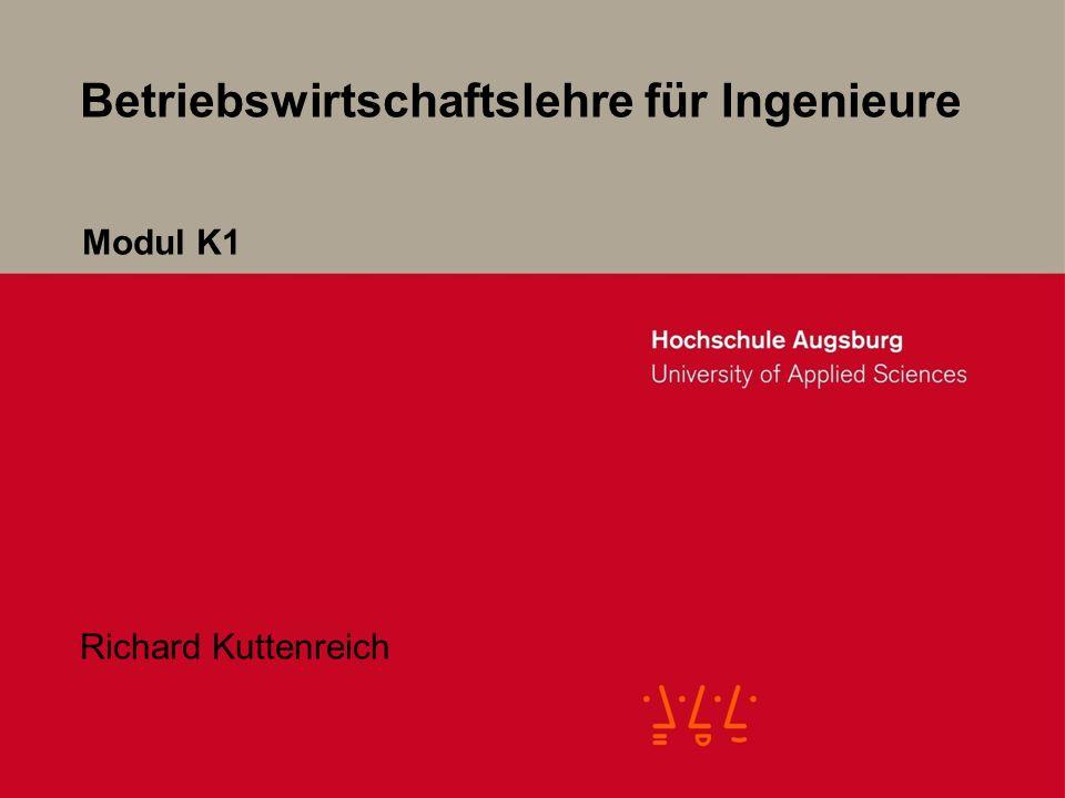 Betriebswirtschaftslehre für Ingenieure Richard Kuttenreich Modul K1
