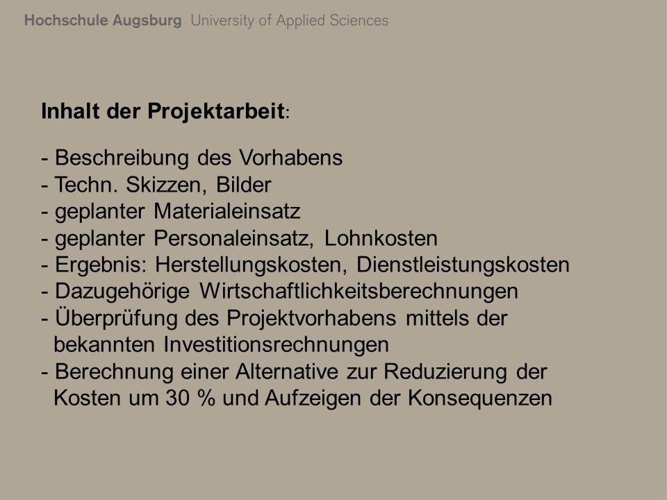 Inhalt der Projektarbeit : - Beschreibung des Vorhabens - Techn.