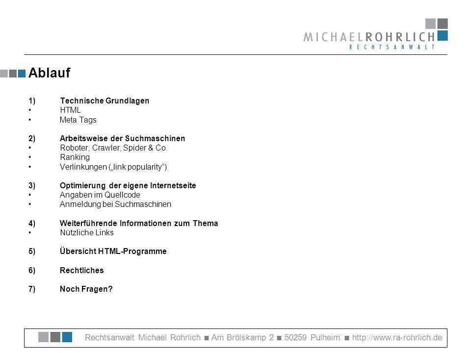 Rechtsanwalt Michael Rohrlich Am Brölskamp 2 50259 Pulheim http://www.ra-rohrlich.de Anmeldung bei Google & Co.