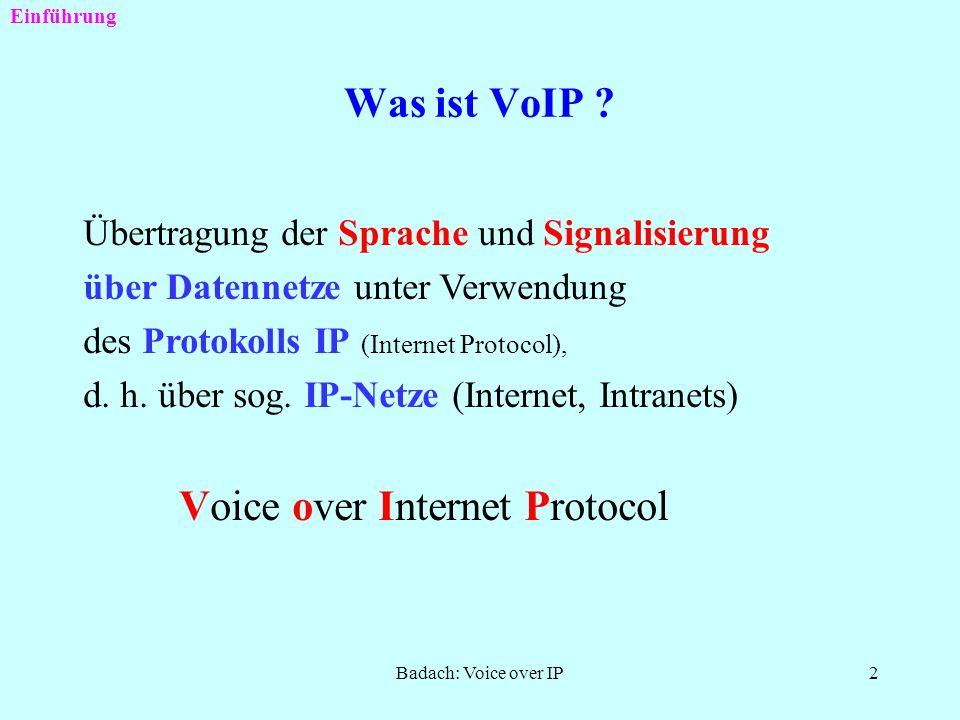 Badach: Voice over IP1 Voice over IP (VoIP) Konzepte und Perspektiven Prof. Dr. -Ing. A. Badach Fachhochschule Fulda, FB Angewandte Informatik badach@