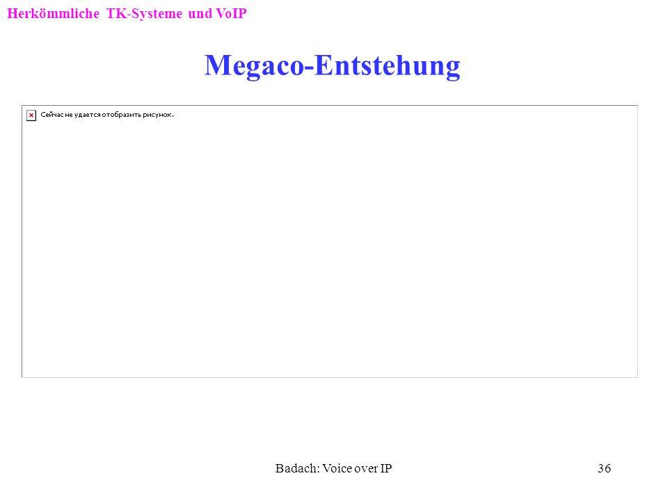 Badach: Voice over IP35 MGCP: Verbinungsabbau beim Einsatz eines Call Agents Herkömmliche TK-Systeme und VoIP