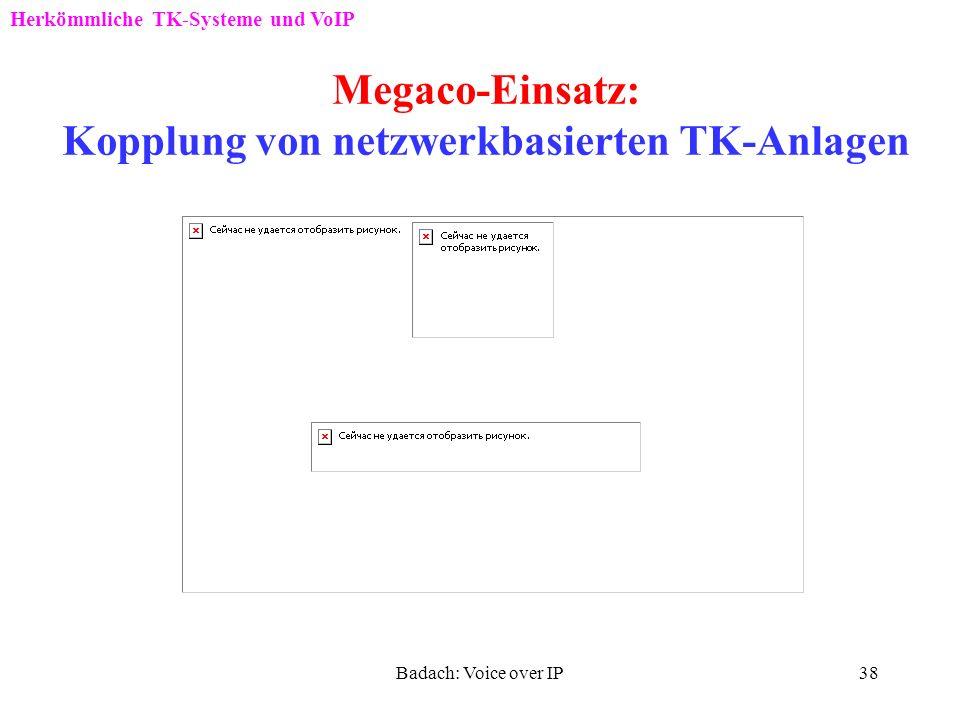 Badach: Voice over IP37 Megaco-Einsatz: Netzwerkbasierte TK-Anlage MG: Media Gateway, MGC: Media Gateway Controller, RTP: Real-Time Transport Protocol