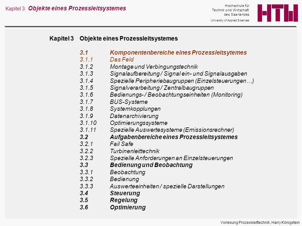 Vorlesung Prozessleittechnik, Harry Königstein Kapitel 3: Objekte eines Prozessleitsystemes Kapitel 3Objekte eines Prozessleitsystemes 3.1Komponentenb