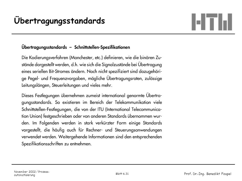 Prof. Dr.-Ing. Benedikt Faupel November 2002 / Prozess- automatisierung Blatt 6.31 Übertragungsstandards