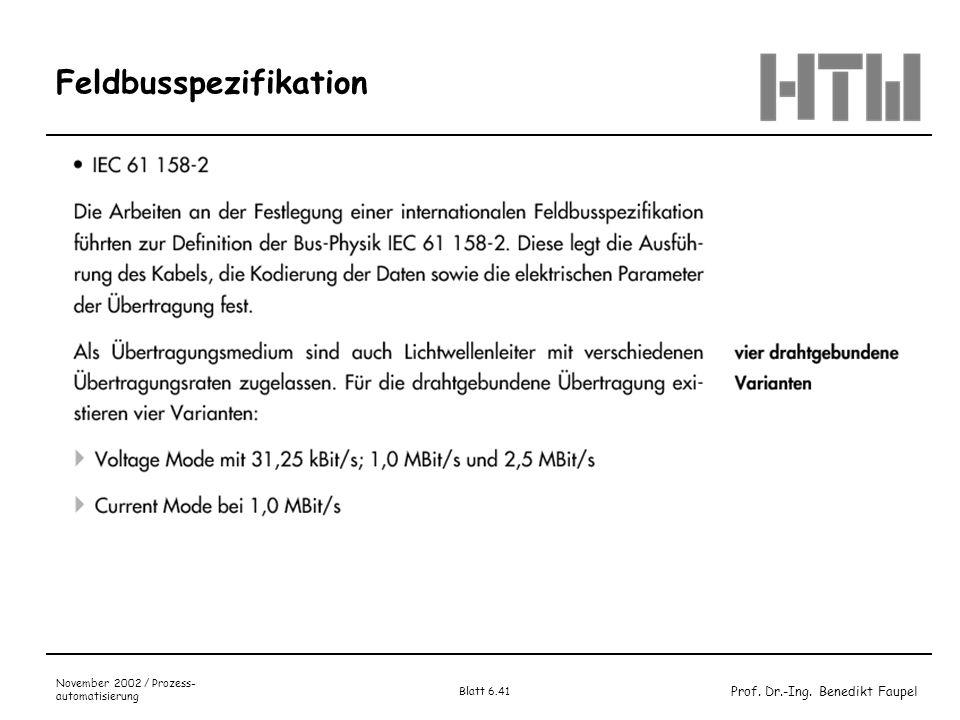 Prof. Dr.-Ing. Benedikt Faupel November 2002 / Prozess- automatisierung Blatt 6.41 Feldbusspezifikation