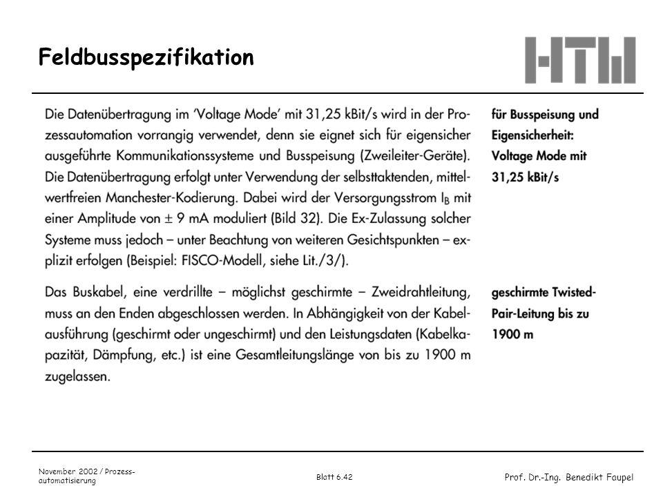 Prof. Dr.-Ing. Benedikt Faupel November 2002 / Prozess- automatisierung Blatt 6.42 Feldbusspezifikation