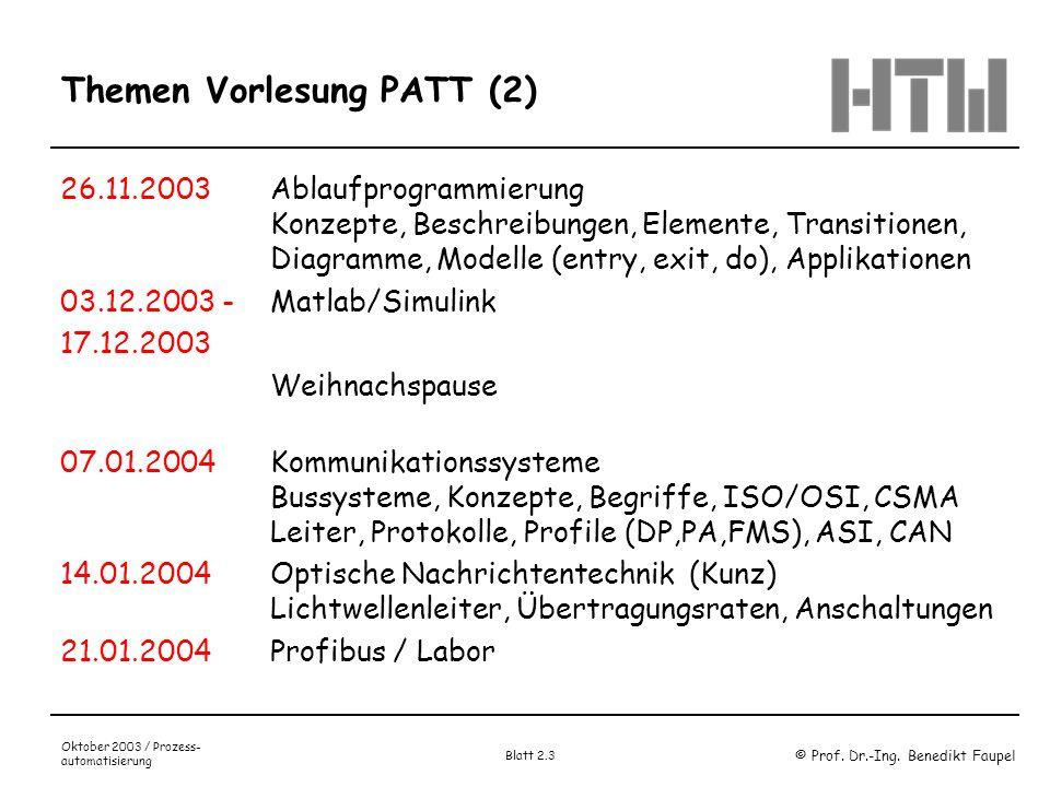 © Prof. Dr.-Ing. Benedikt Faupel Oktober 2003 / Prozess- automatisierung Blatt 2.3 Themen Vorlesung PATT (2) 26.11.2003Ablaufprogrammierung Konzepte,
