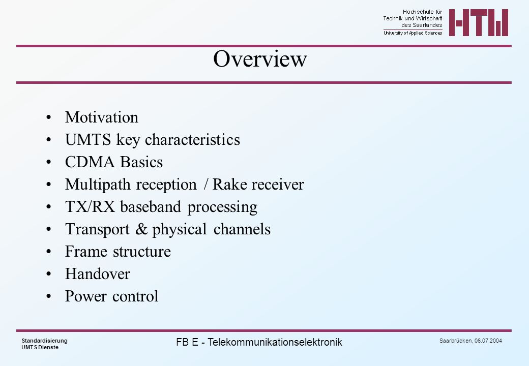 Saarbrücken, 06.07.2004 Standardisierung UMTS Dienste FB E - Telekommunikationselektronik TPC evaluation 32 SIR Target