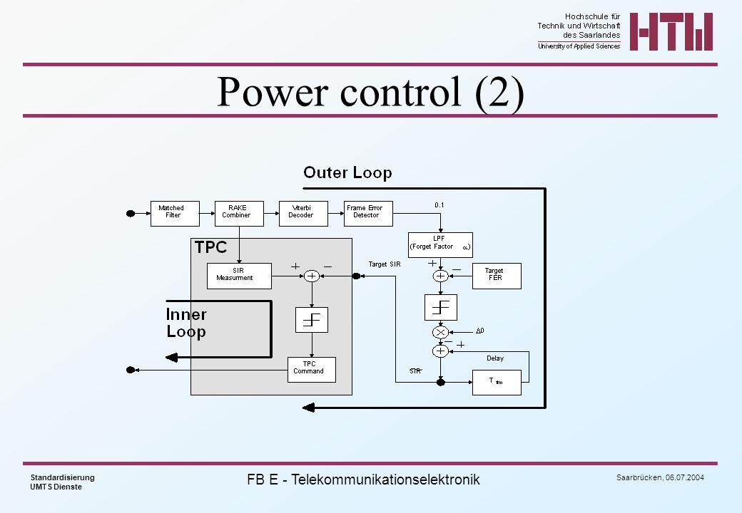 Saarbrücken, 06.07.2004 Standardisierung UMTS Dienste FB E - Telekommunikationselektronik Power control (2)