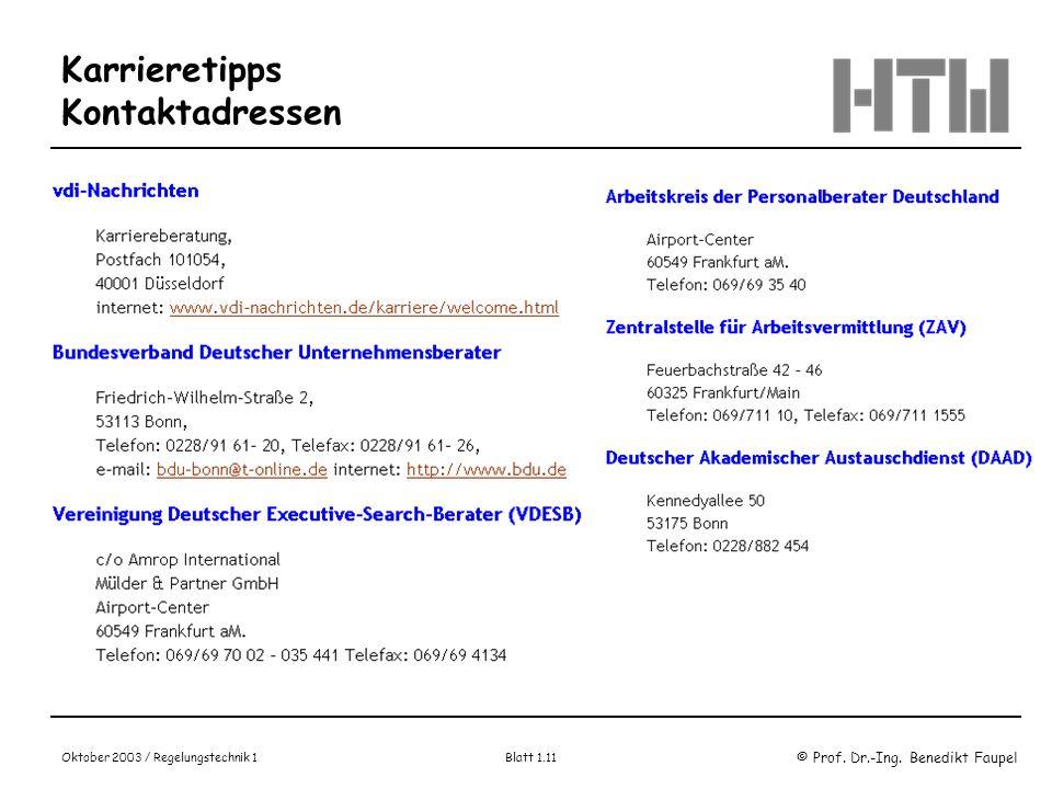 © Prof. Dr.-Ing. Benedikt Faupel Oktober 2003 / Regelungstechnik 1 Blatt 1.11 Karrieretipps Kontaktadressen