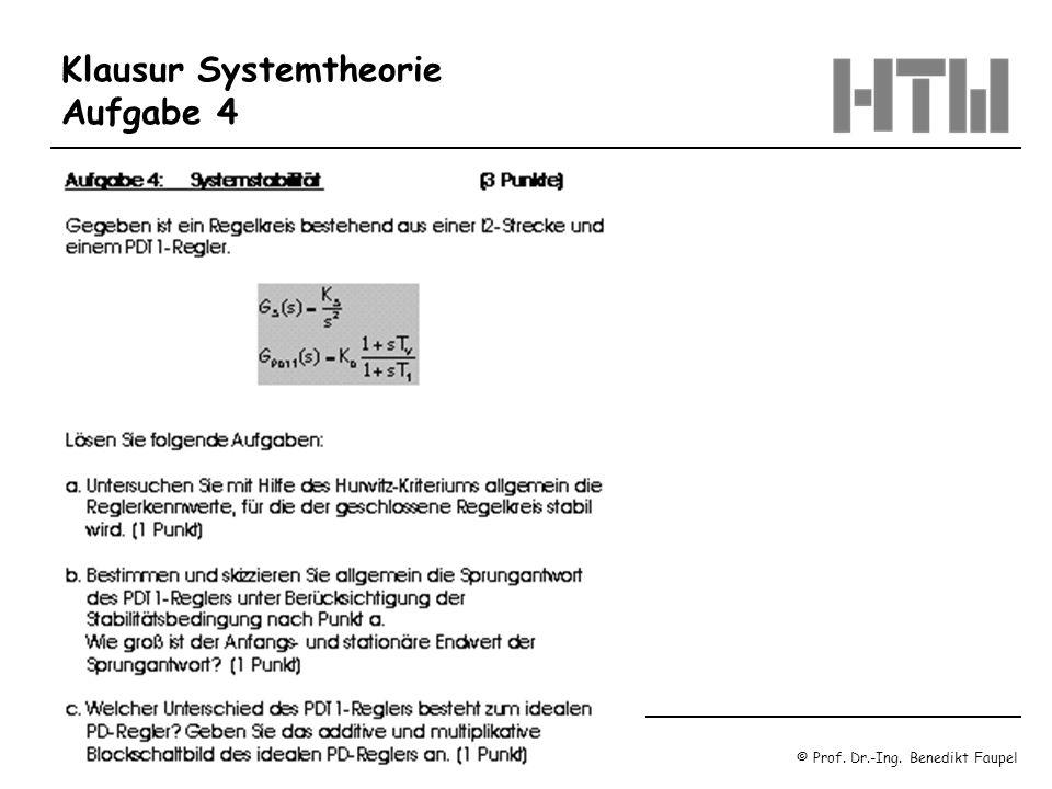 © Prof. Dr.-Ing. Benedikt Faupel Oktober 2003 / Regelungstechnik 1 Blatt 1.21 Klausur Systemtheorie Aufgabe 4