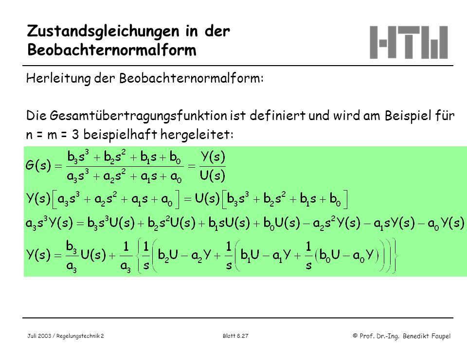 © Prof. Dr.-Ing. Benedikt Faupel Juli 2003 / Regelungstechnik 2 Blatt 8.27 Zustandsgleichungen in der Beobachternormalform Herleitung der Beobachterno