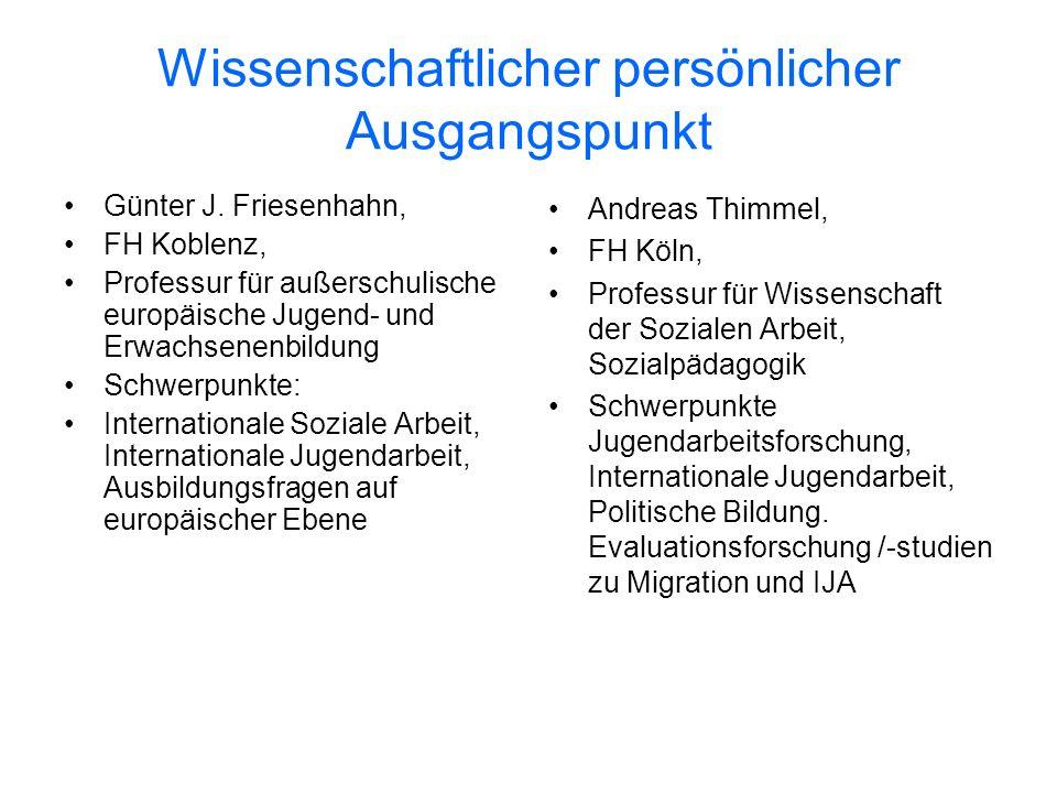 Wissenschaftlicher persönlicher Ausgangspunkt Günter J. Friesenhahn, FH Koblenz, Professur für außerschulische europäische Jugend- und Erwachsenenbild