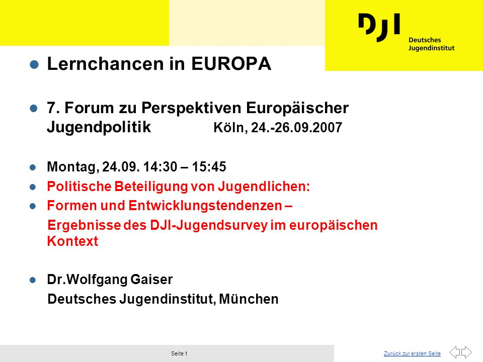 Zurück zur ersten SeiteSeite 2 Gliederung 1) Datengrundlage 2) Aspekte des Wandels der Lebenslagen 3) Politische Einstellungen 4) Formen und Entwicklungen der Partizipation QUELLEN: DJI-Jugendsurvey (www.dji.de/jugendsurvey)www.dji.de/jugendsurvey EUYOUPART (www.dji.de/euyoupart)www.dji.de/euyoupart EUROBAROMETER (http://ec.europa.eu/public-opinion)