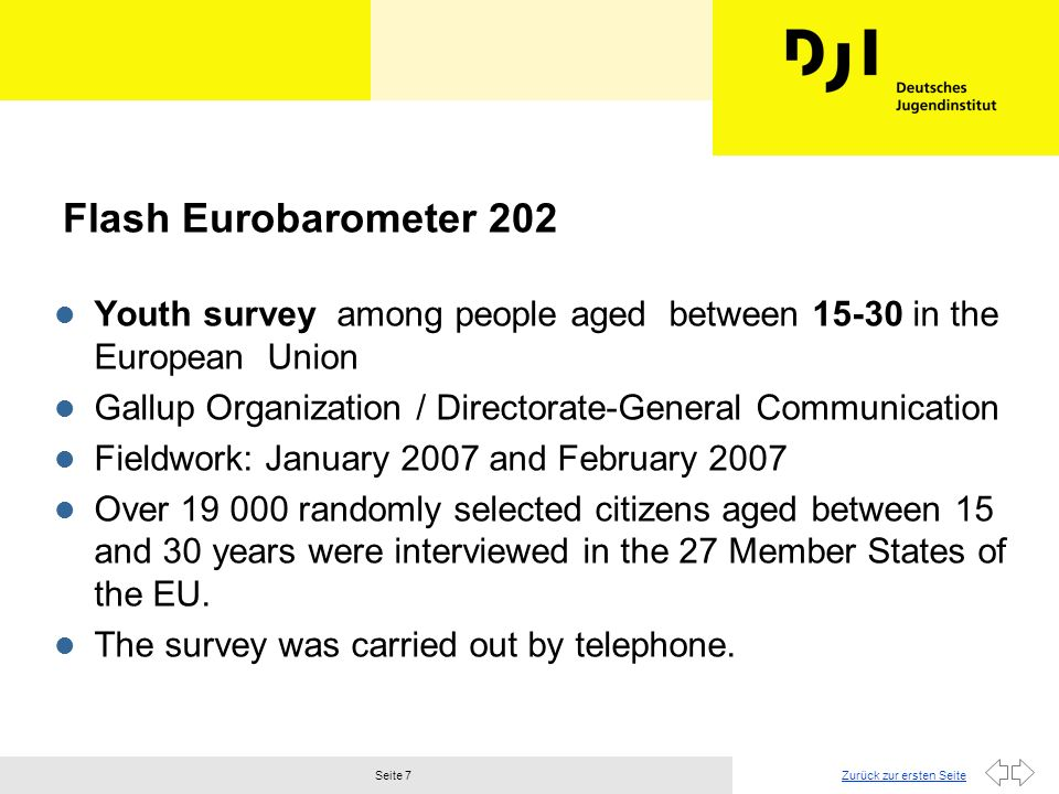 Zurück zur ersten SeiteSeite 7 Flash Eurobarometer 202 l Youth survey among people aged between 15-30 in the European Union l Gallup Organization / Di