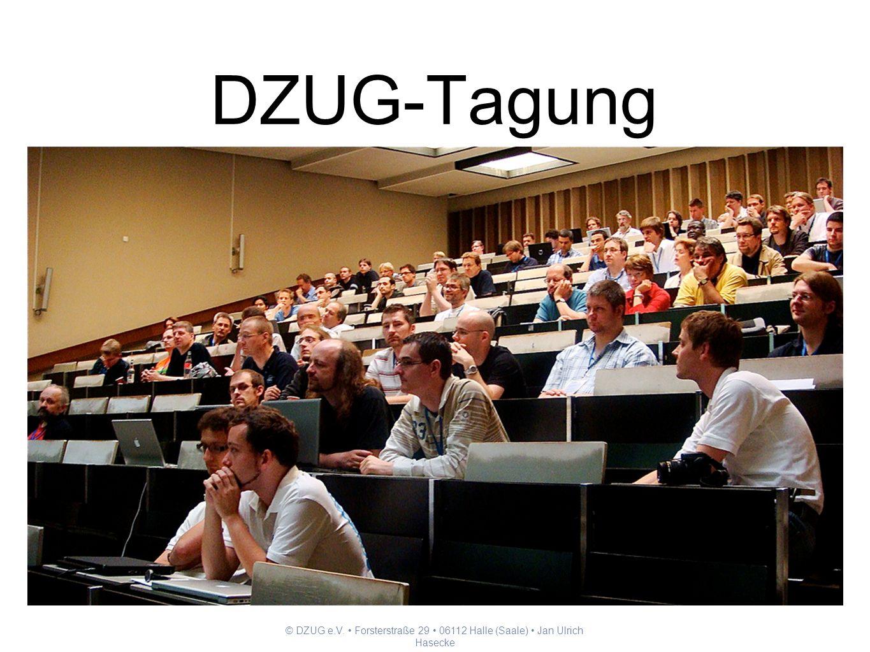 © DZUG e.V. Forsterstraße 29 06112 Halle (Saale) Jan Ulrich Hasecke DZUG-Tagung