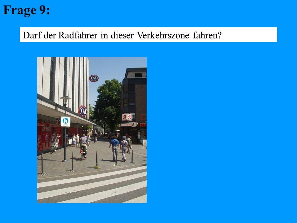 Frage 9: Darf der Radfahrer in dieser Verkehrszone fahren