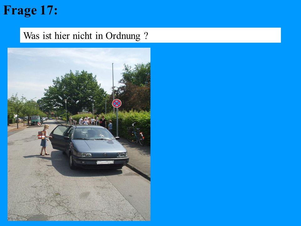 Frage 17: Was ist hier nicht in Ordnung