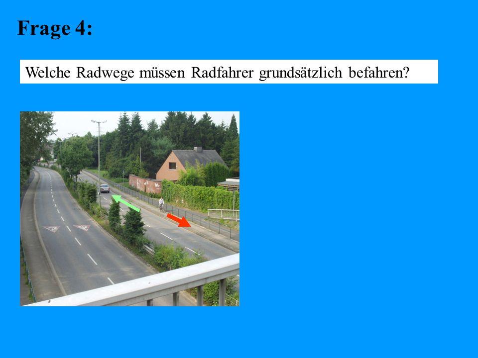 Frage 4: Welche Radwege müssen Radfahrer grundsätzlich befahren