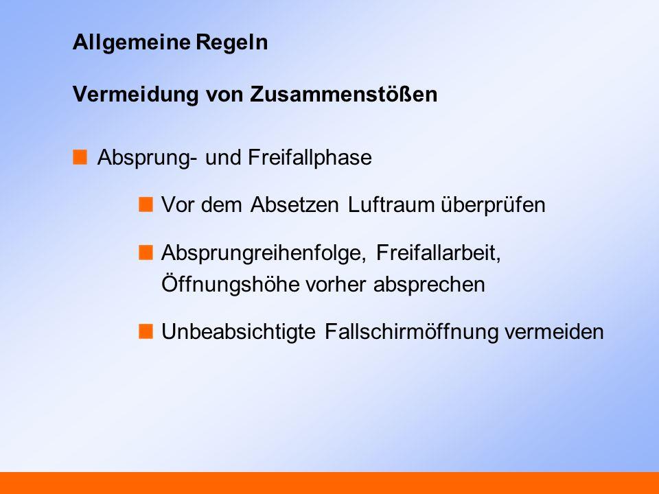 Allgemeine Regeln Vermeidung von Zusammenstößen Absprung- und Freifallphase Vor dem Absetzen Luftraum überprüfen Absprungreihenfolge, Freifallarbeit,