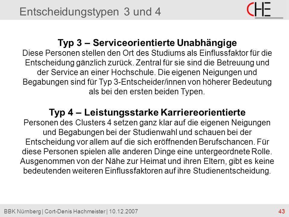 43BBK Nürnberg | Cort-Denis Hachmeister | 10.12.2007 Entscheidungstypen 3 und 4 Typ 3 – Serviceorientierte Unabhängige Diese Personen stellen den Ort