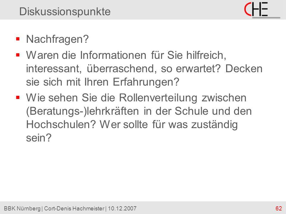 62BBK Nürnberg | Cort-Denis Hachmeister | 10.12.2007 Diskussionspunkte Nachfragen? Waren die Informationen für Sie hilfreich, interessant, überraschen