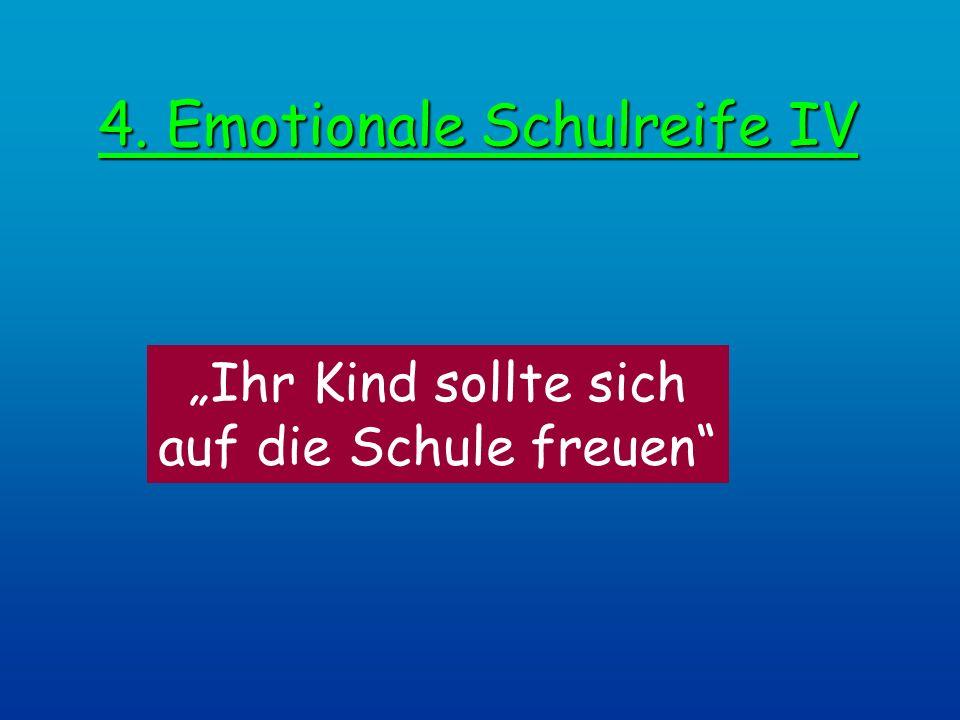 4. Emotionale Schulreife IV Ihr Kind sollte sich auf die Schule freuen