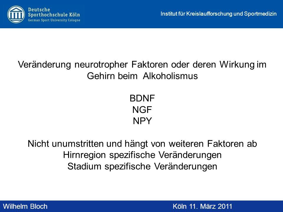 Wilhelm BlochAltenberg, 19. November 2010 Institut für Kreislaufforschung und Sportmedizin Wilhelm BlochKöln 11. März 2011 Veränderung neurotropher Fa