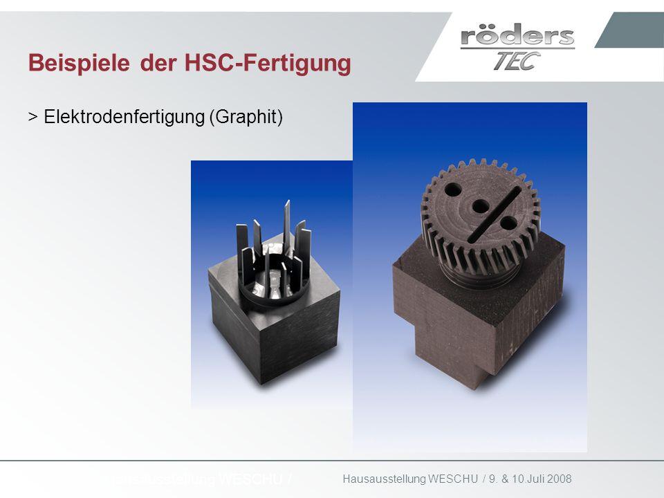 9. & 10.Juli 2008 Hausausstellung WESCHU / Beispiele der HSC-Fertigung > Elektrodenfertigung (Graphit)