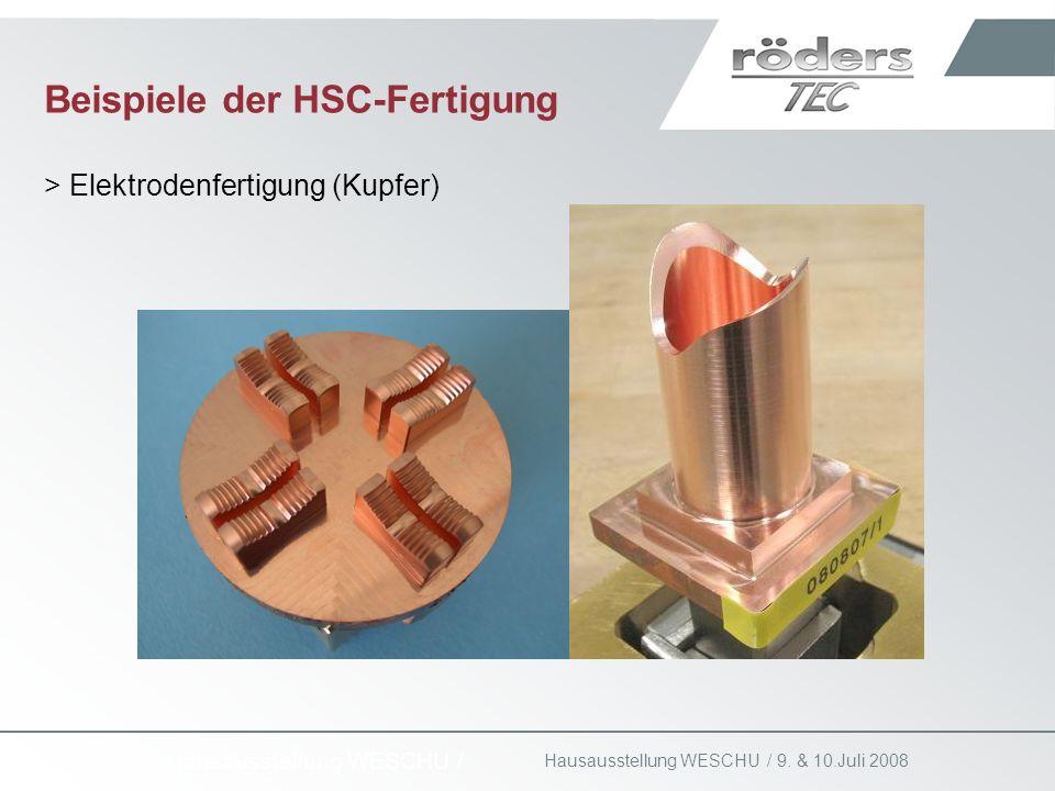 9. & 10.Juli 2008 Hausausstellung WESCHU / Beispiele der HSC-Fertigung > Elektrodenfertigung (Kupfer)