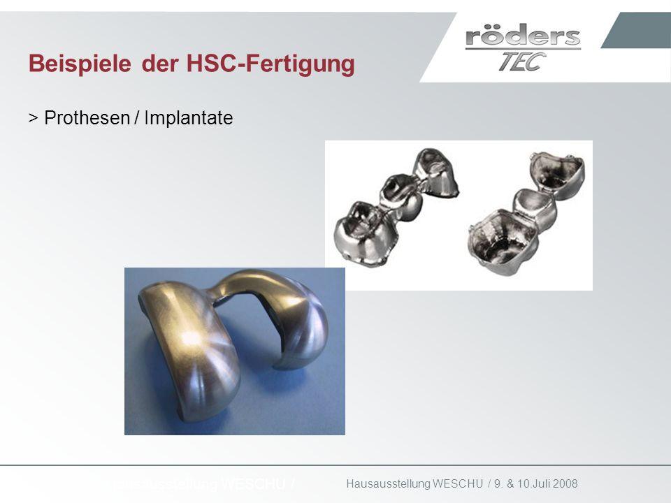 9. & 10.Juli 2008 Hausausstellung WESCHU / Beispiele der HSC-Fertigung > Prothesen / Implantate