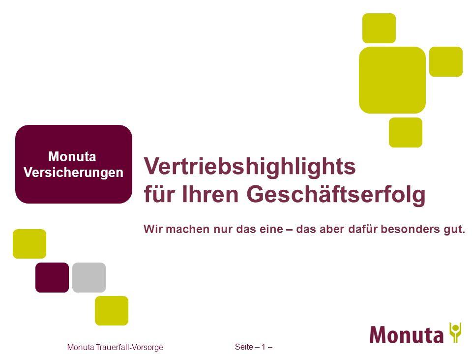 Seite – 1 – Monuta Trauerfall-Vorsorge Seite – 1 – Monuta Versicherungen Vertriebshighlights für Ihren Geschäftserfolg Wir machen nur das eine – das a