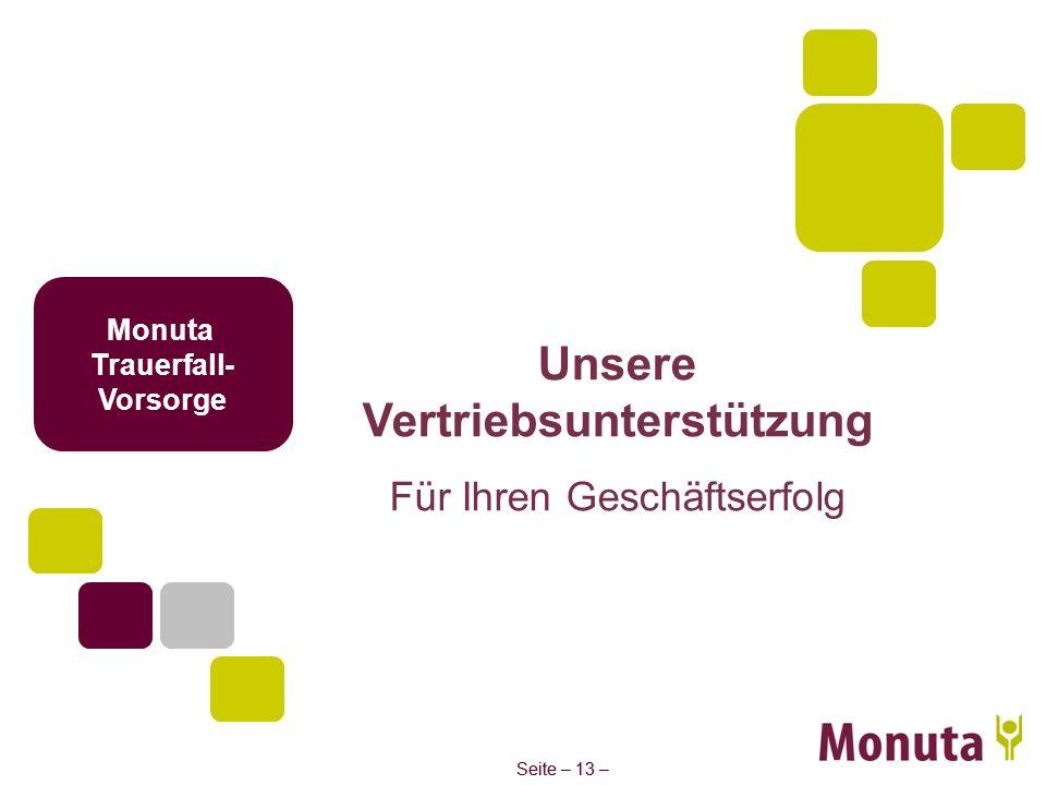 Seite – 13 – Monuta Trauerfall- Vorsorge Unsere Vertriebsunterstützung Für Ihren Geschäftserfolg
