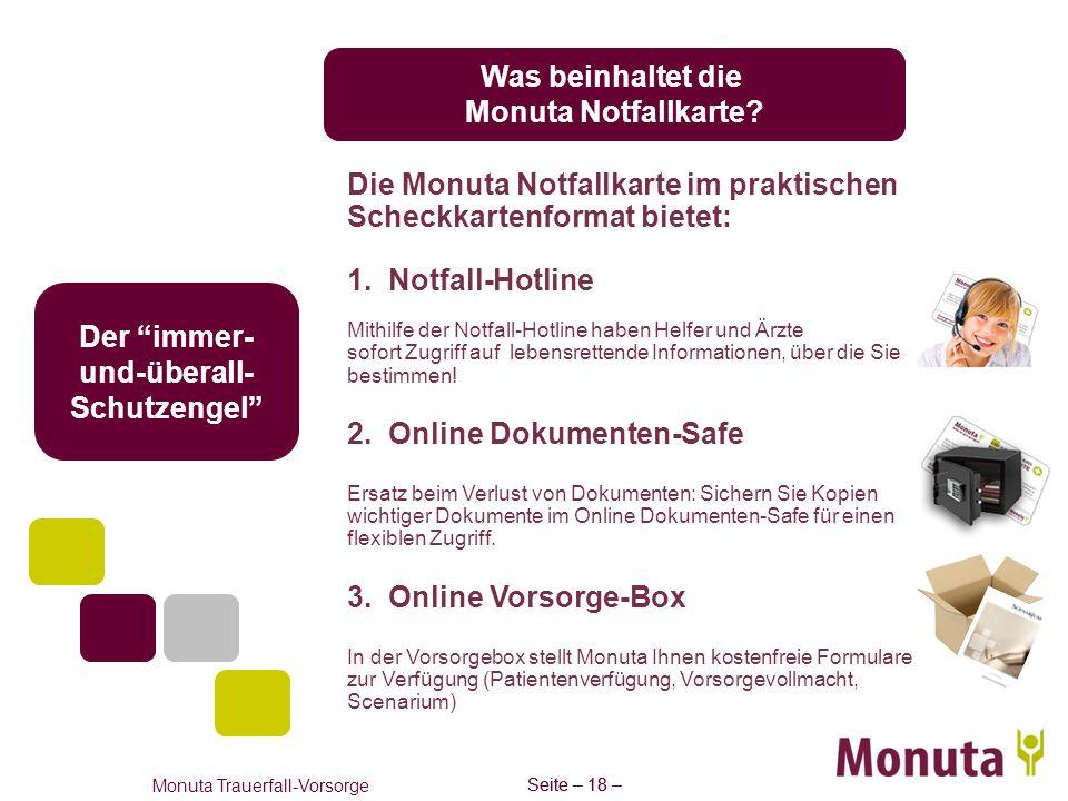 Seite – 18 – Monuta Trauerfall-Vorsorge Seite – 18 – Was beinhaltet die Monuta Notfallkarte? Die Monuta Notfallkarte im praktischen Scheckkartenformat