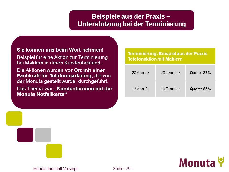 Seite – 20 – Monuta Tauerfall-Vorsorge Beispiele aus der Praxis – Unterstützung bei der Terminierung Sie können uns beim Wort nehmen! Beispiel für ein