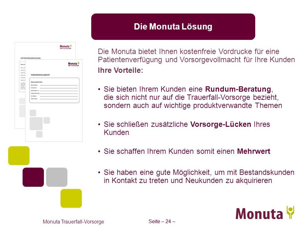 Seite – 24 – Monuta Trauerfall-Vorsorge Seite – 24 – Die Monuta Lösung Die Monuta bietet Ihnen kostenfreie Vordrucke für eine Patientenverfügung und V