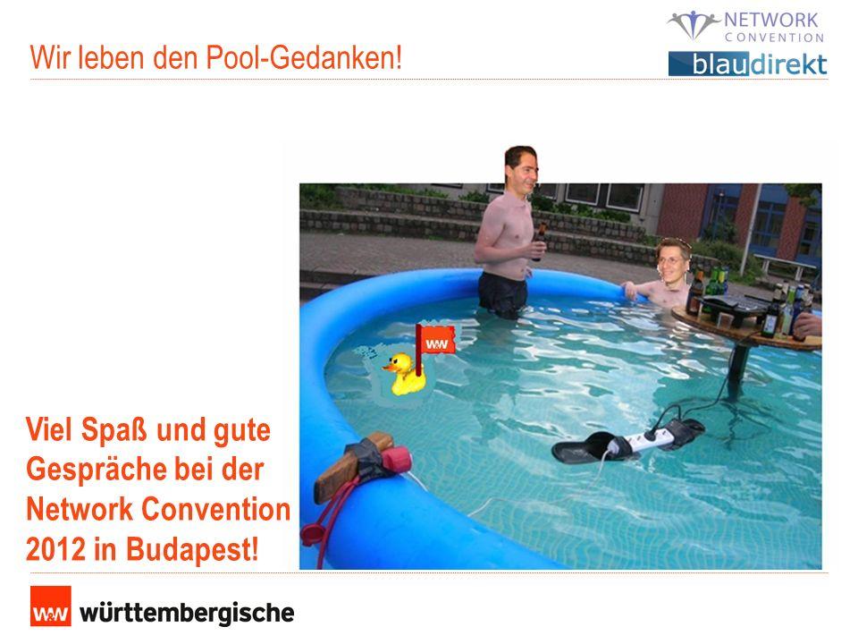 Wir leben den Pool-Gedanken! Viel Spaß und gute Gespräche bei der Network Convention 2012 in Budapest!