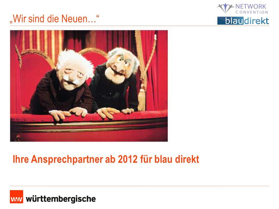 Thomas Hinsch Aleksandar Mader Wir sind die Neuen… Ihre Ansprechpartner ab 2012 fürblau direkt