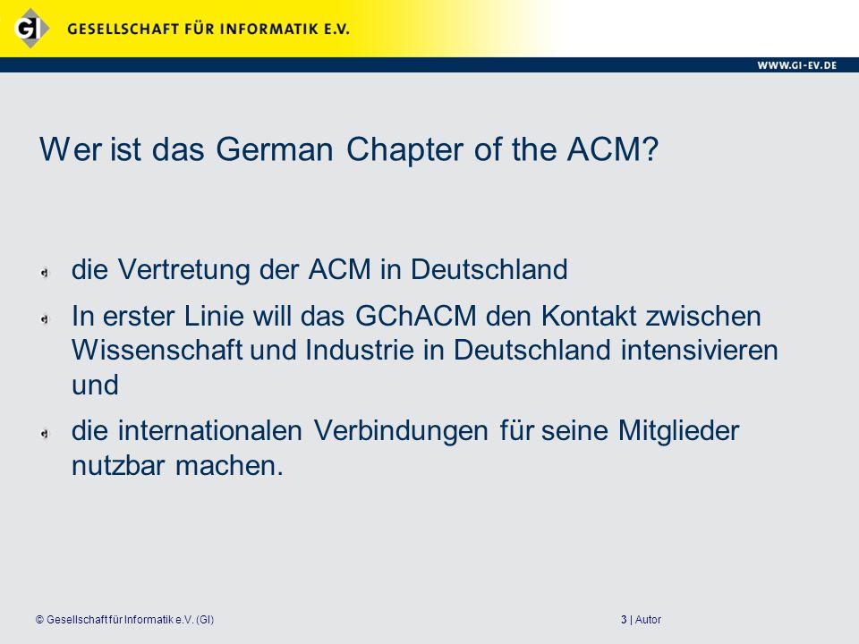 3 | Autor© Gesellschaft für Informatik e.V.(GI) Wer ist das German Chapter of the ACM.