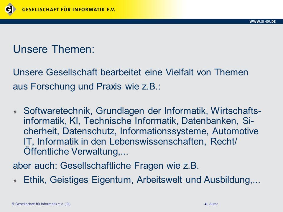 5   Autor© Gesellschaft für Informatik e.V.