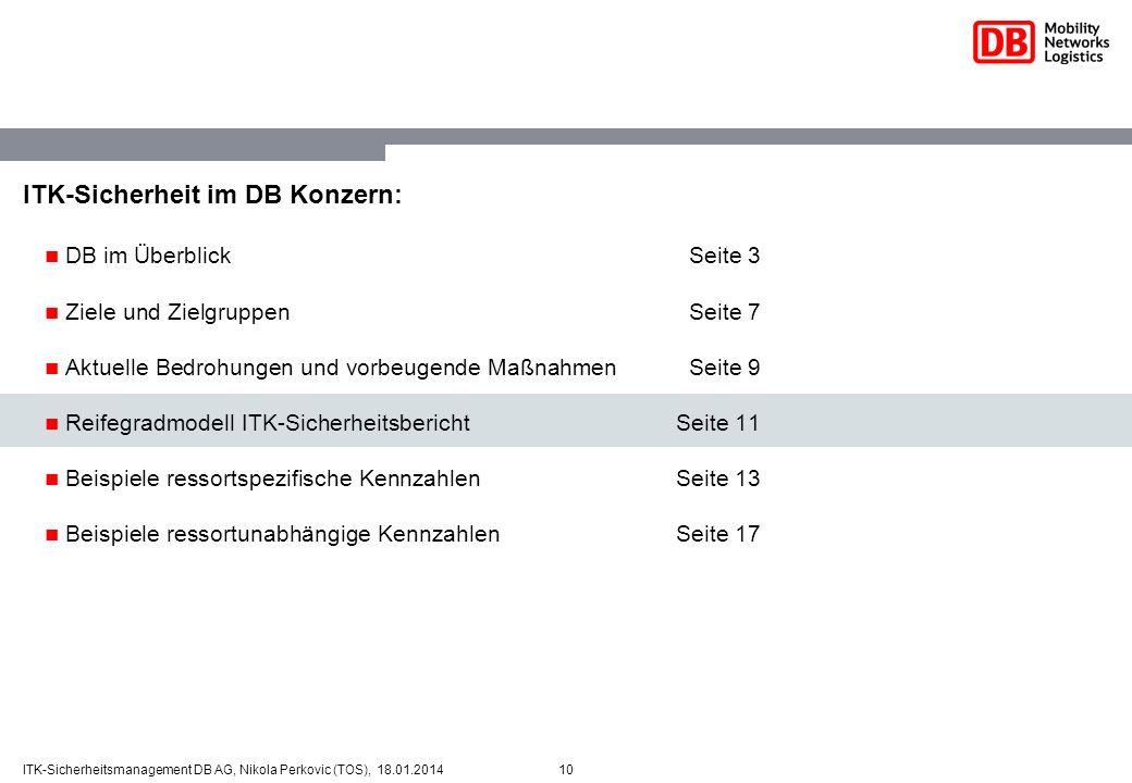 10ITK-Sicherheitsmanagement DB AG, Nikola Perkovic (TOS), 18.01.2014 ITK-Sicherheit im DB Konzern: DB im ÜberblickSeite 3 Ziele und ZielgruppenSeite 7