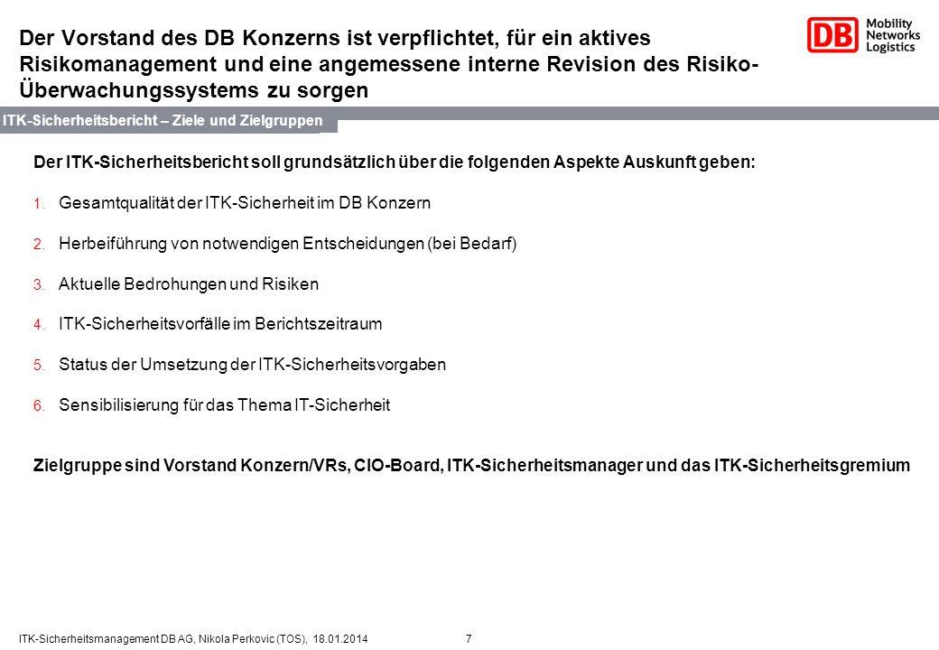 7ITK-Sicherheitsmanagement DB AG, Nikola Perkovic (TOS), 18.01.2014 Der Vorstand des DB Konzerns ist verpflichtet, für ein aktives Risikomanagement un