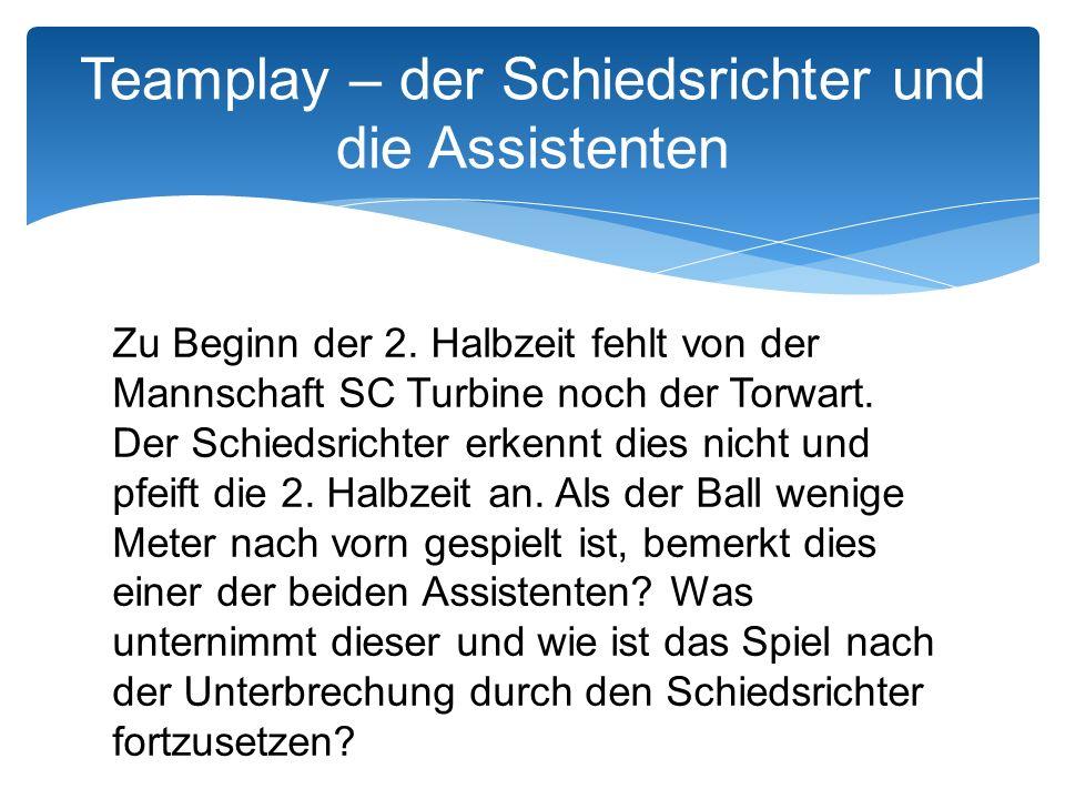 Zu Beginn der 2.Halbzeit fehlt von der Mannschaft SC Turbine noch der Torwart.